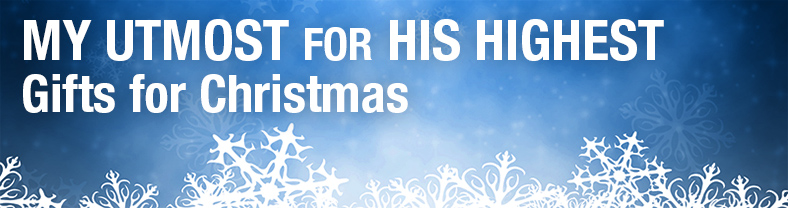My Utmost for His Highest Gifts for Christmas